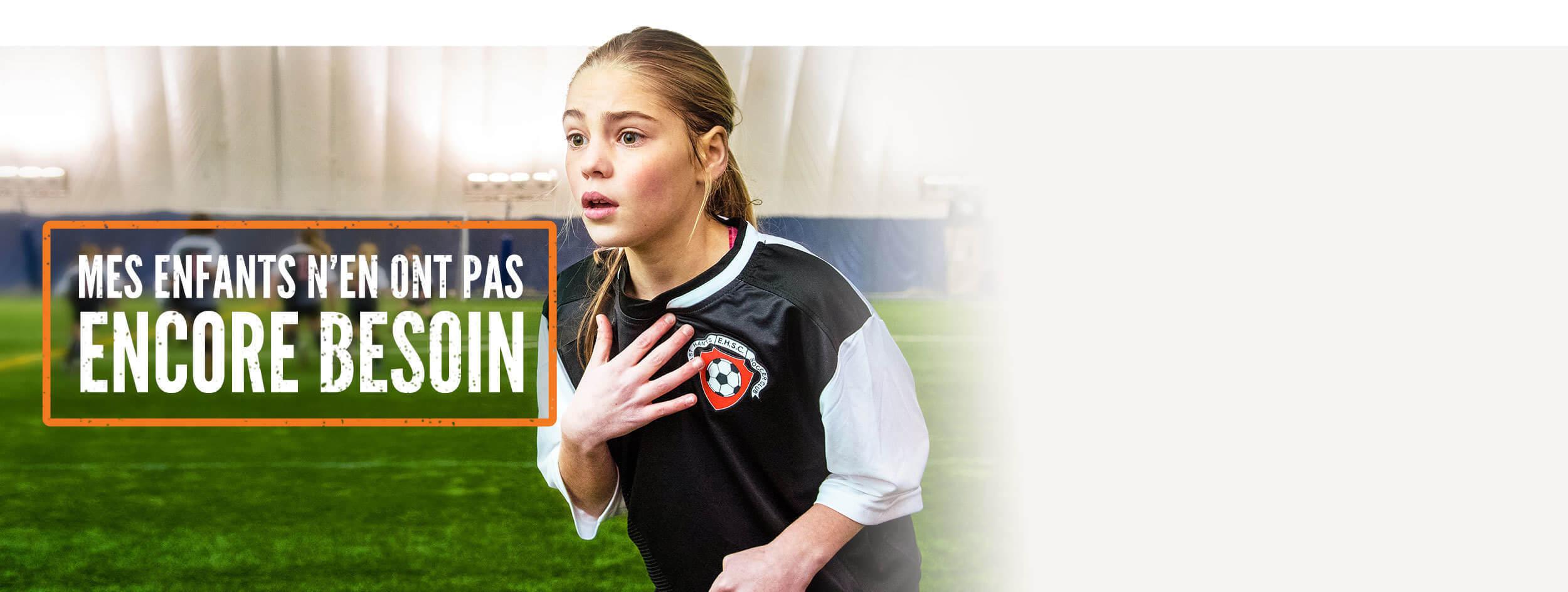 Photo d'une jeune fille jouant au soccer. Le texte « Mes enfants n'en ont pas encore besoin » accompagne la photo.