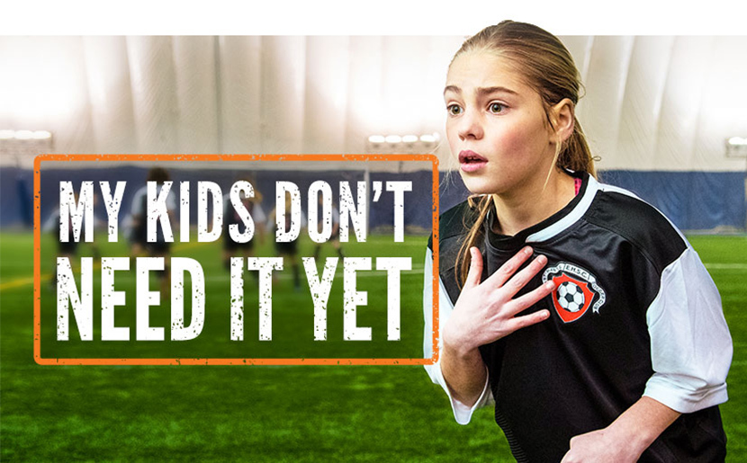 "Picture of a young girl playing soccer. Text overlay reads: ""My kids don't need it yet."""
