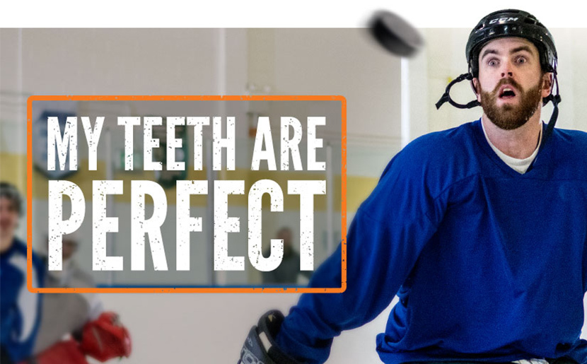 "Photo of a hockey player about to get hit in the mouth by a puck. Caption reads: ""My teeth are perfect."""