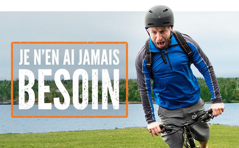 Photo d'un homme sur le point de tomber à bicyclette. Le texte « Je n'en ai jamais besoin » accompagne la photo.